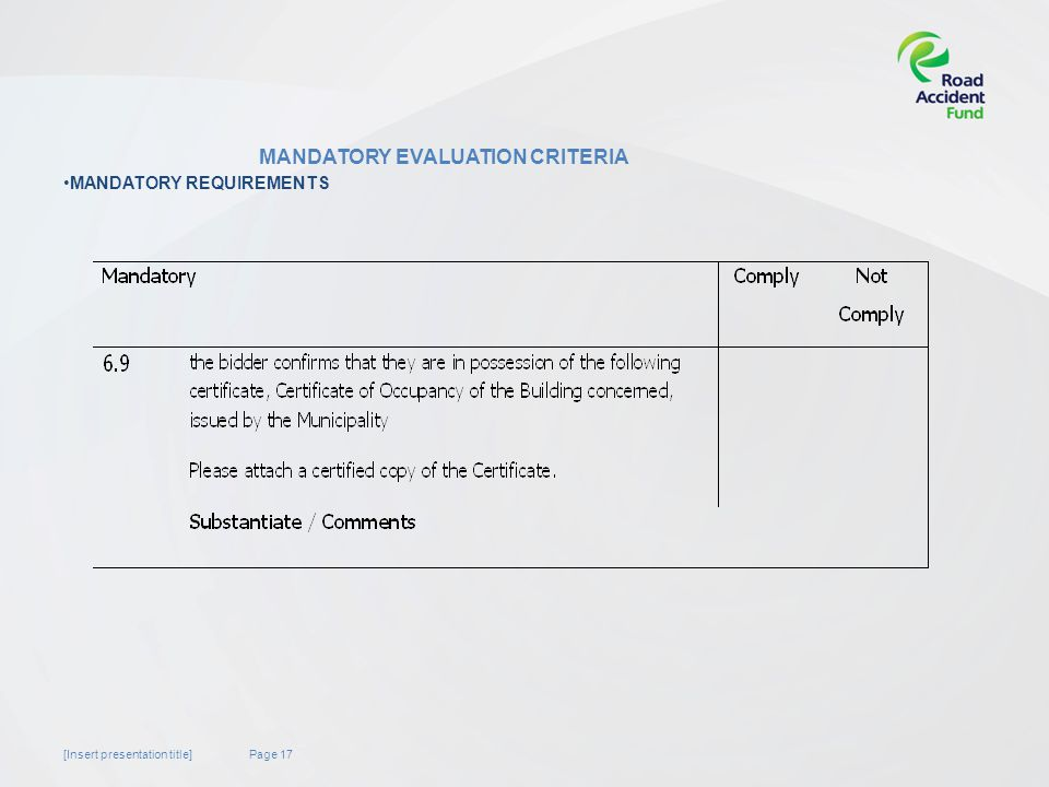 Page 17[Insert presentation title] MANDATORY EVALUATION CRITERIA MANDATORY REQUIREMENTS