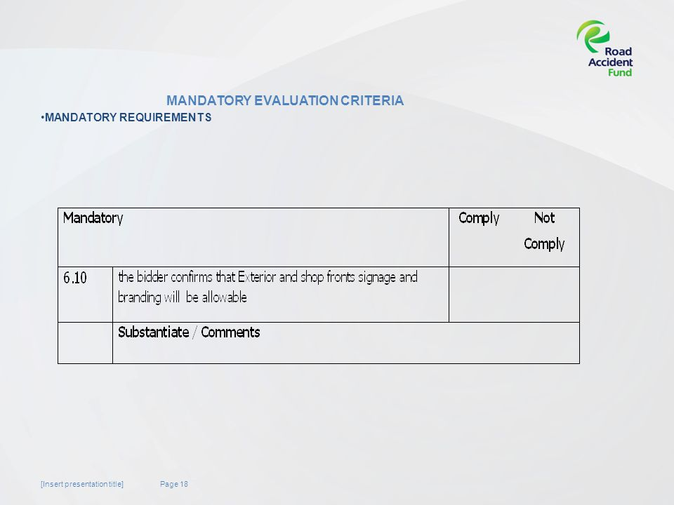Page 18[Insert presentation title] MANDATORY EVALUATION CRITERIA MANDATORY REQUIREMENTS