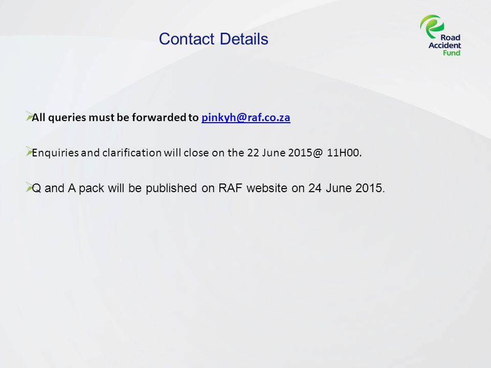 Contact Details  All queries must be forwarded to  Enquiries and clarification will close on the 22 June 11H00.