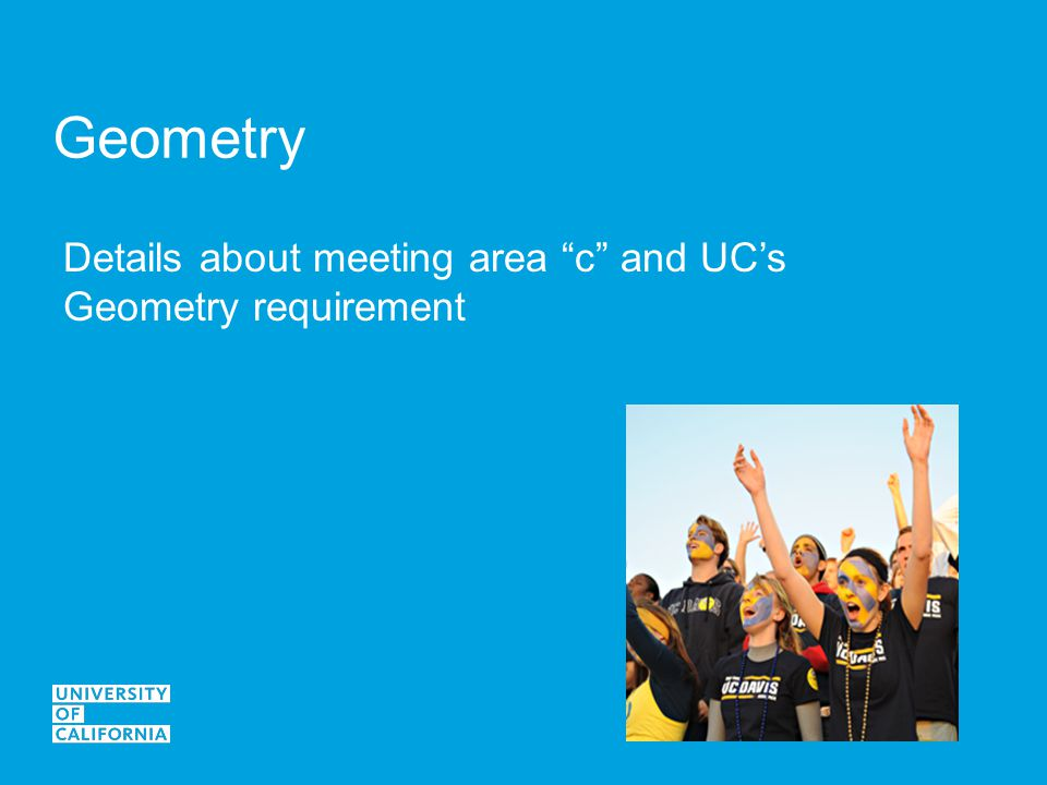 Geometry Details about meeting area c and UC's Geometry requirement