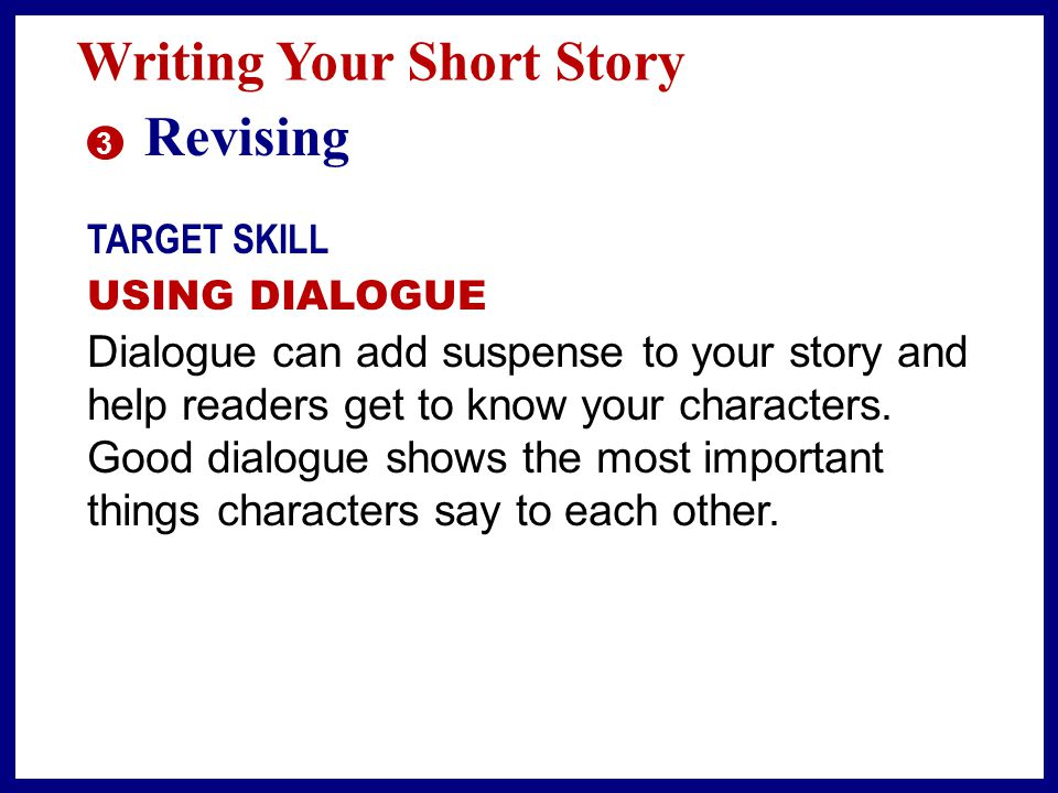 Writing Your Short Story 2 Drafting Organize the Events A natural way to organize events in a story is to use chronological order—the order in which events occur.