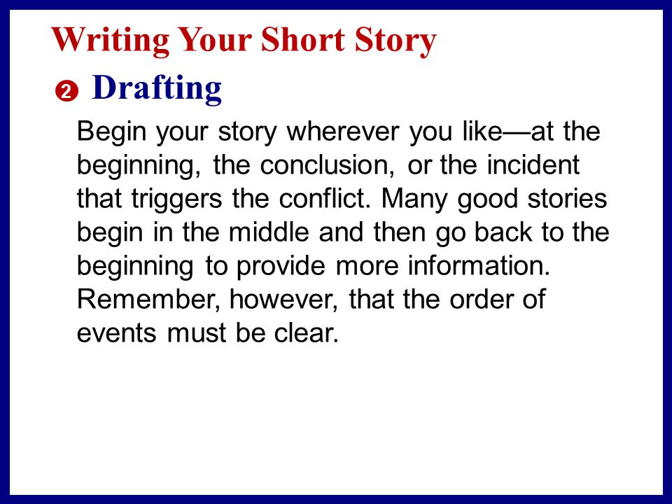 Planning Your Short Story 3. Choose a narrator. Who will tell your story.