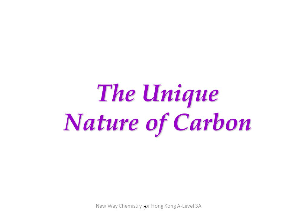 New Way Chemistry for Hong Kong A-Level 3A 7 The Unique Nature of Carbon