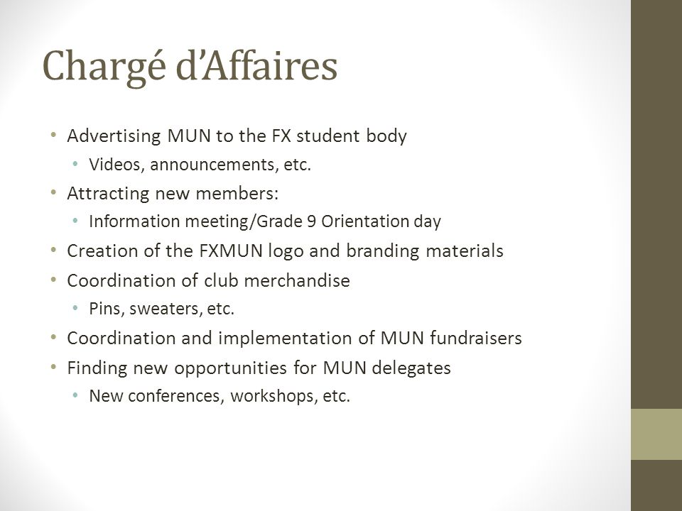 Chargé d'Affaires Advertising MUN to the FX student body Videos, announcements, etc.