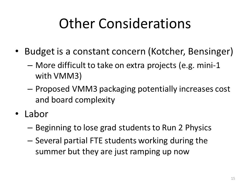 Budget is a constant concern (Kotcher, Bensinger) – More difficult to take on extra projects (e.g.