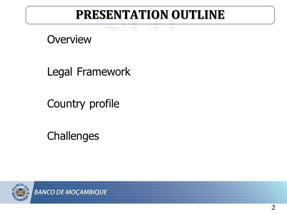 PRESENTATION OUTLINE Overview Legal Framework Country profile Challenges 2