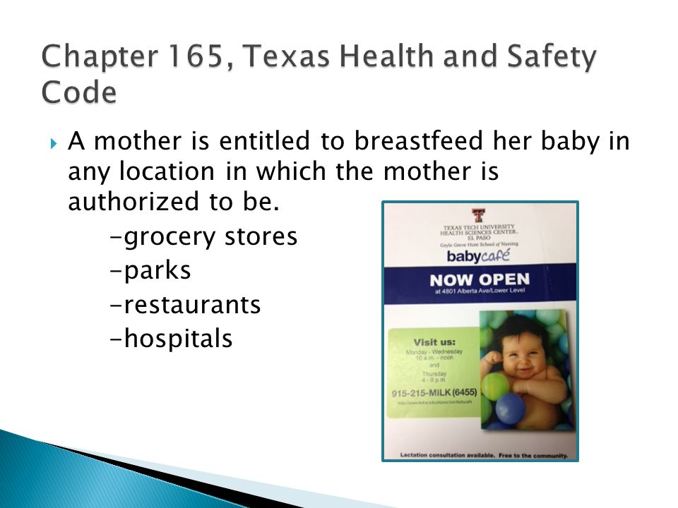  A mother is entitled to breastfeed her baby in any location in which the mother is authorized to be.