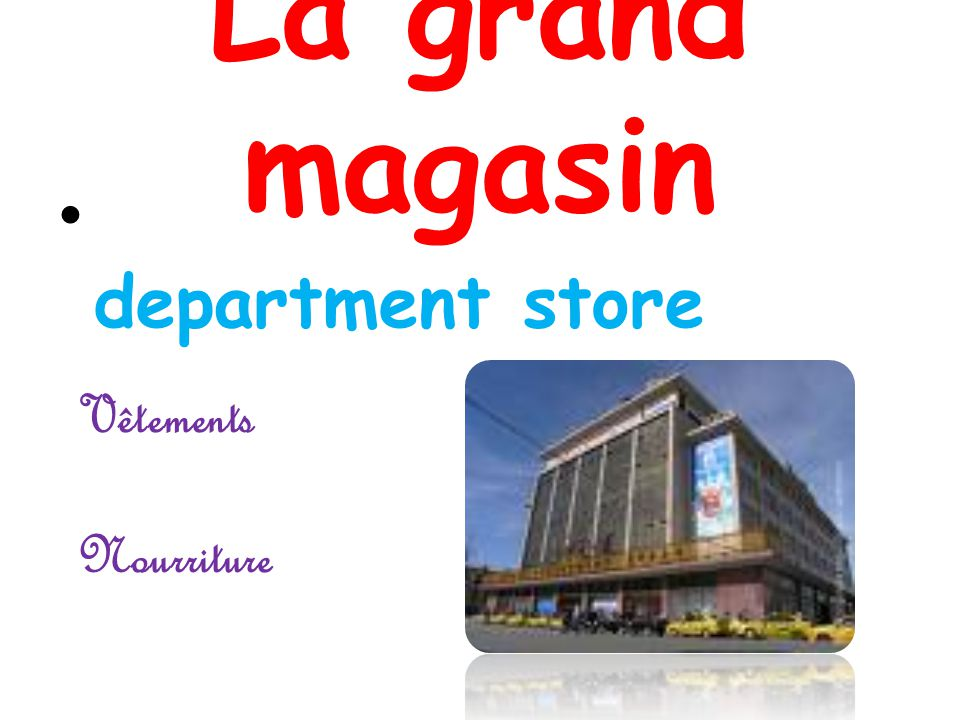 La grand magasin department store Vêtements Nourriture
