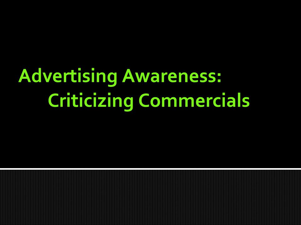 Advertising Awareness: Criticizing Commercials