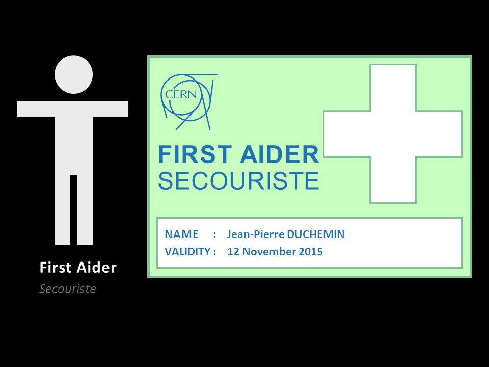 FIRST AIDER SECOURISTE NAME:Jean-Pierre DUCHEMIN VALIDITY:12 November 2015 First Aider Secouriste