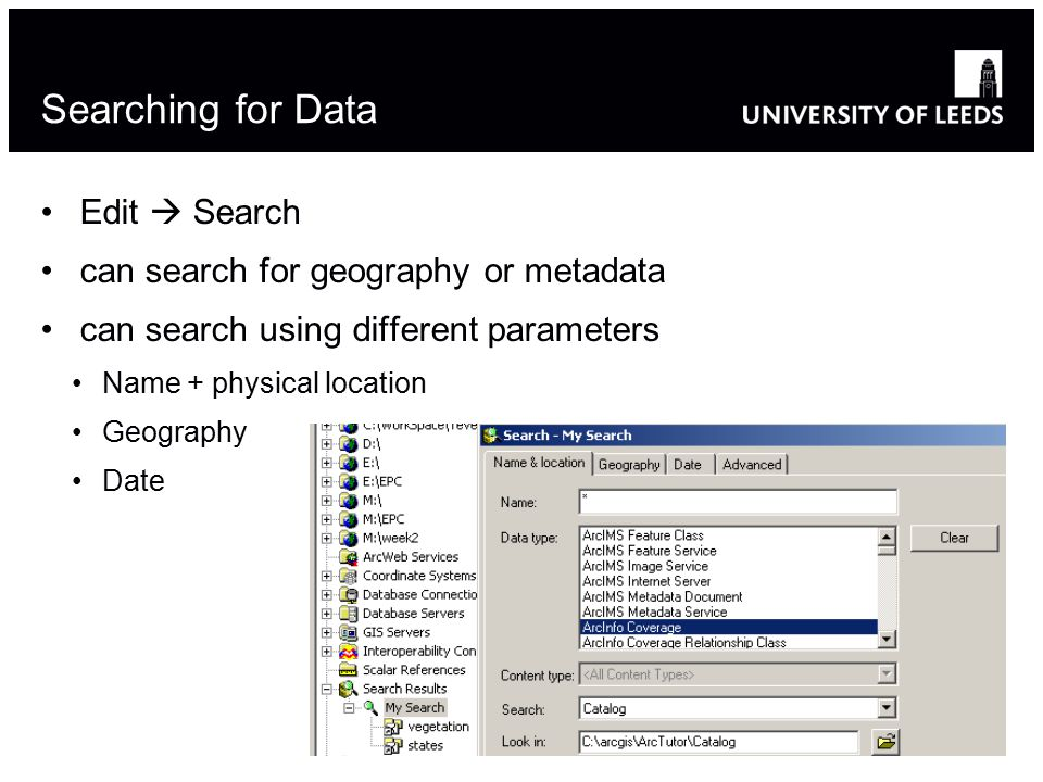 Searching for Data Edit  Search can search for geography or metadata can search using different parameters Name + physical location Geography Date 21