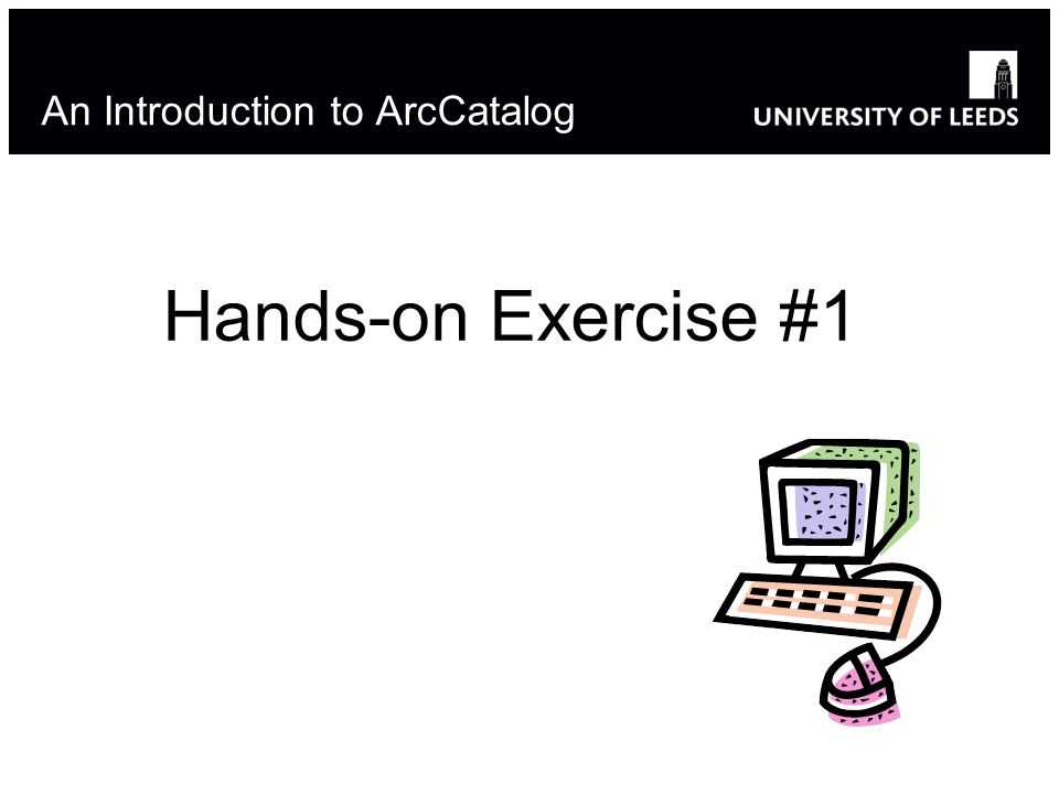 An Introduction to ArcCatalog Hands-on Exercise #1 31