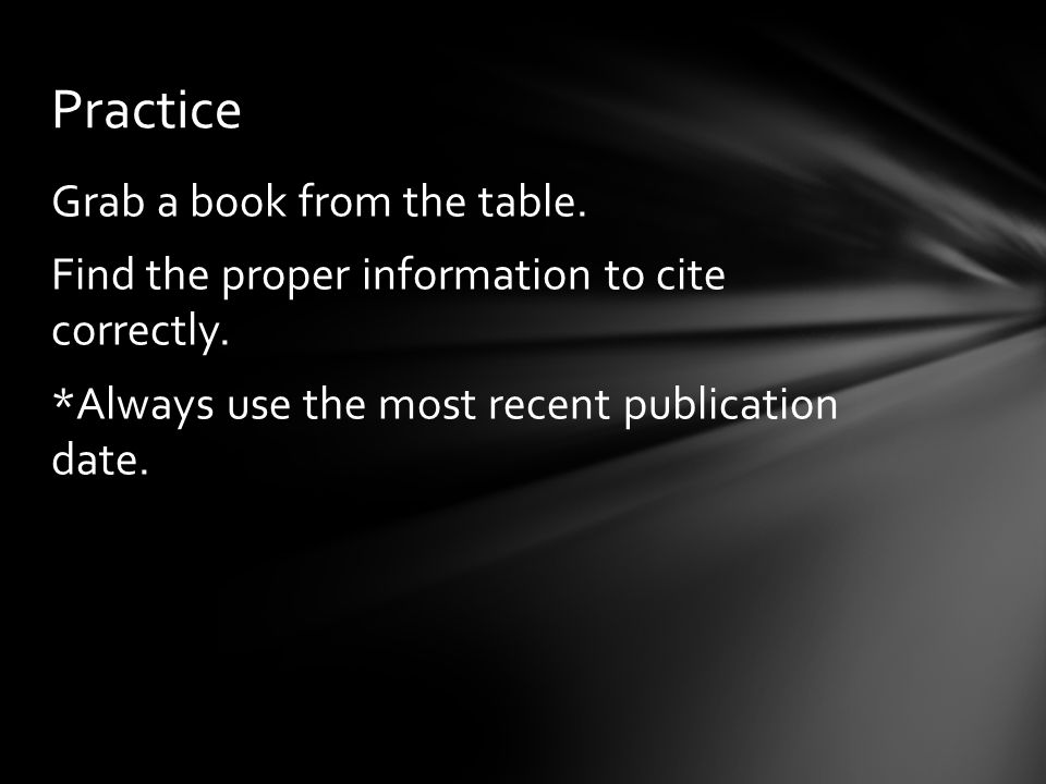Grab a book from the table. Find the proper information to cite correctly.