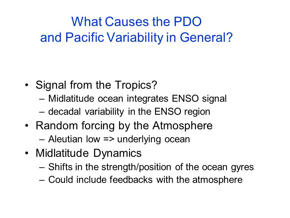 What Causes the PDO and Pacific Variability in General.