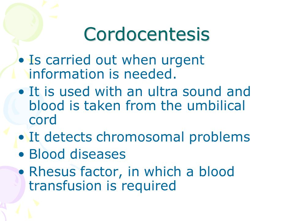 Cordocentesis Is carried out when urgent information is needed.