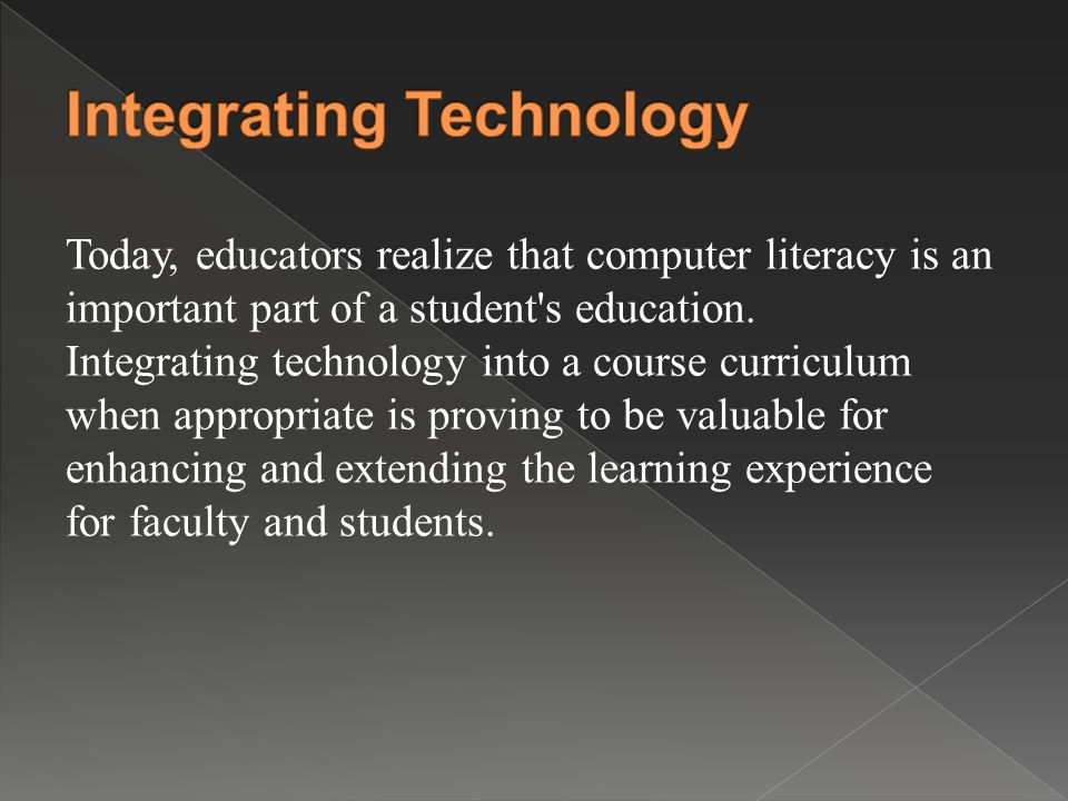 Today, educators realize that computer literacy is an important part of a student s education.