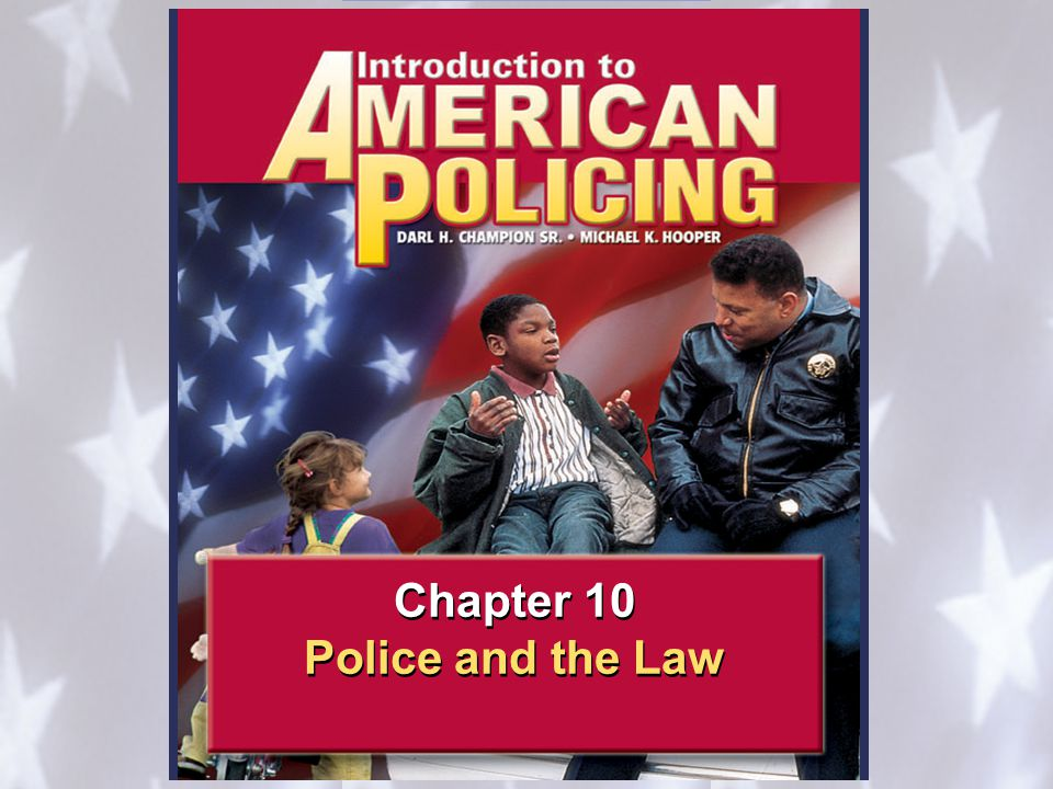 Police and the Law 1 1 Police and the Constitution 10.1 Chapter 10 Police and the Law Chapter 10 Police and the Law
