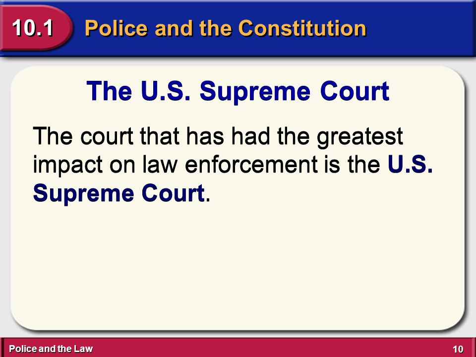 Police and the Law 10 Police and the Constitution 10.1 The U.S.