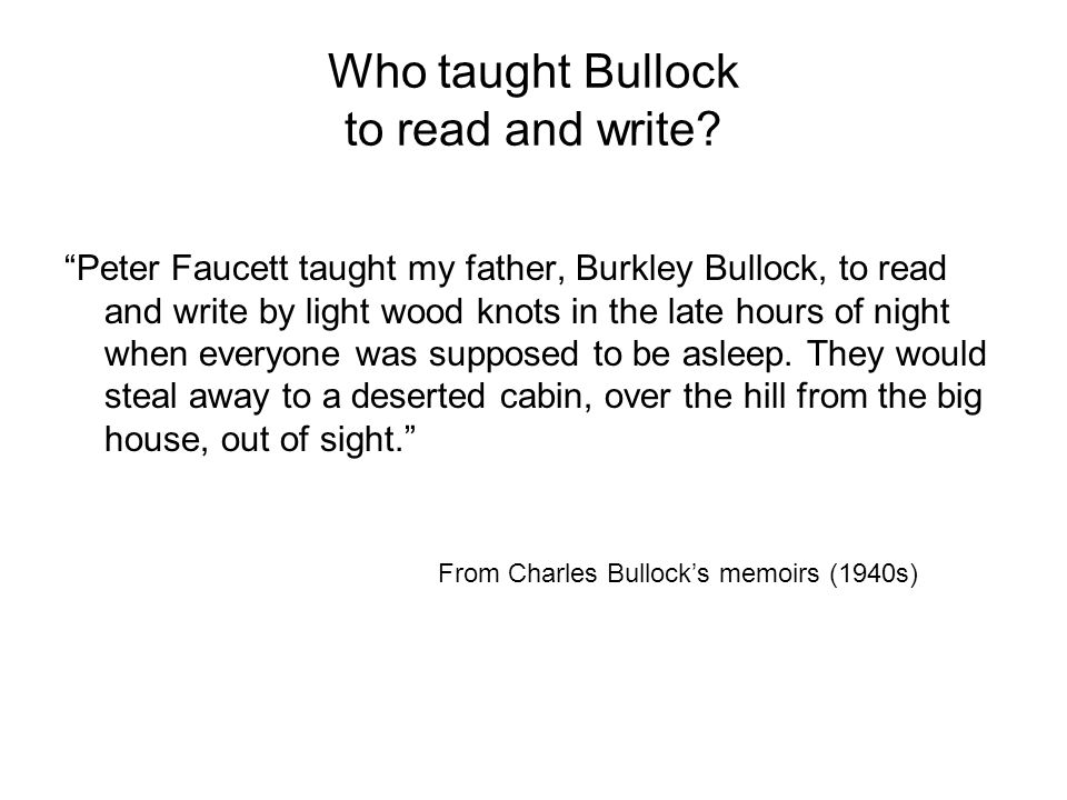 Who taught Bullock to read and write.