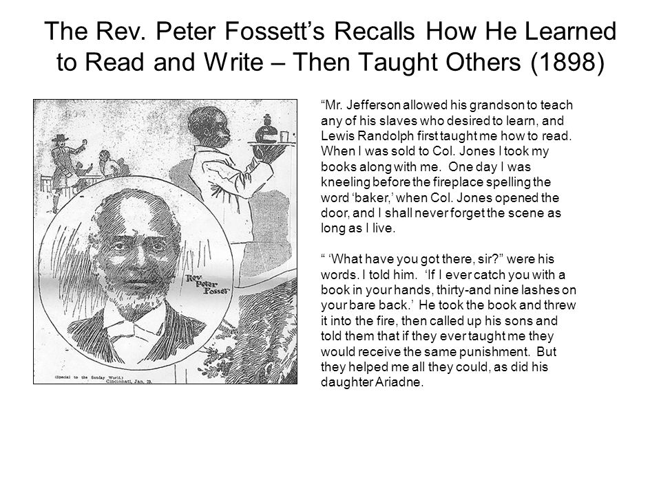 The Rev. Peter Fossett's Recalls How He Learned to Read and Write – Then Taught Others (1898) Mr.