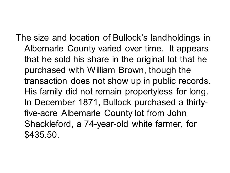 The size and location of Bullock's landholdings in Albemarle County varied over time.