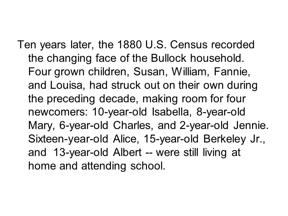 Ten years later, the 1880 U.S. Census recorded the changing face of the Bullock household.