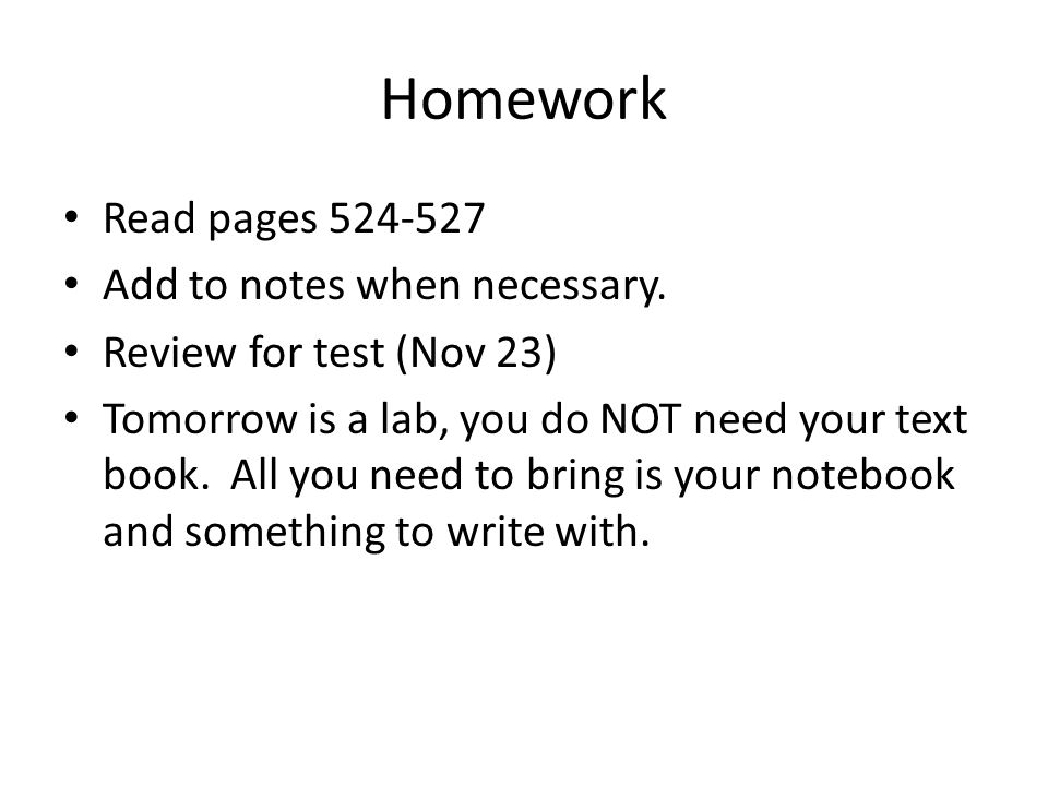 Homework Read pages Add to notes when necessary.