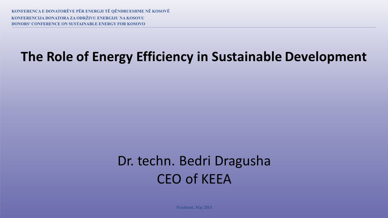 Dr. techn. Bedri Dragusha CEO of KEEA The Role of Energy Efficiency in Sustainable Development