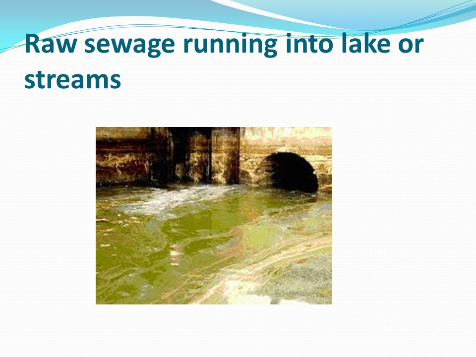 Raw sewage running into lake or streams