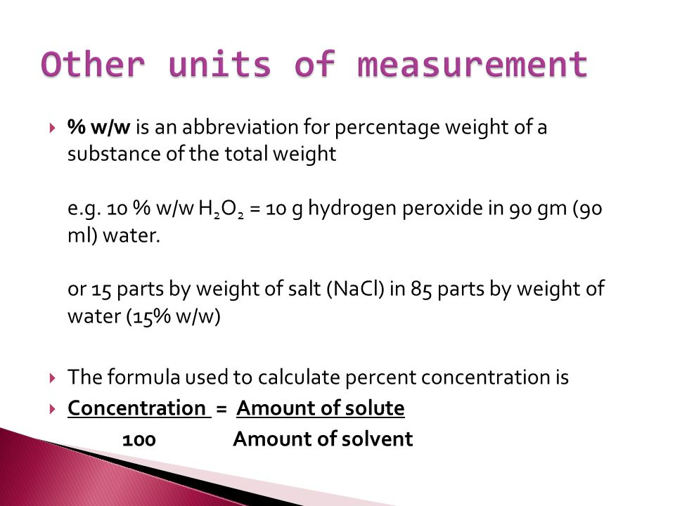  % w/w is an abbreviation for percentage weight of a substance of the total weight e.g.