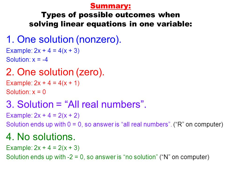 Summary: Types of possible outcomes when solving linear equations in one variable: 1.