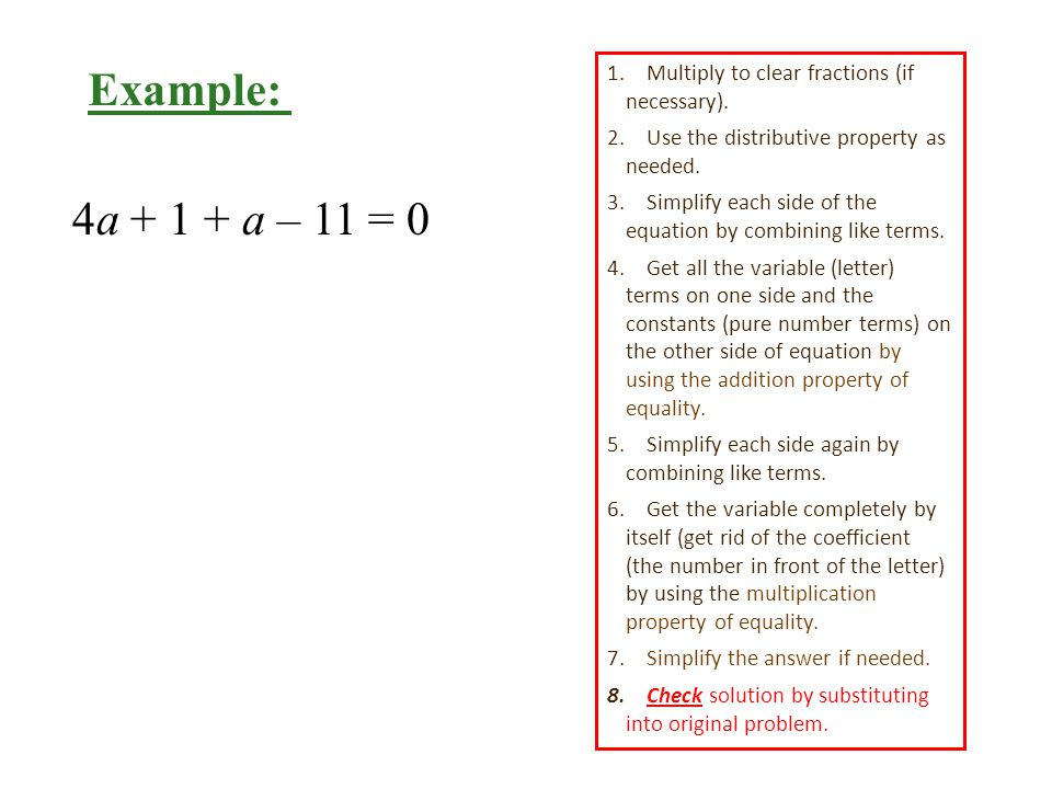 4a a – 11 = 0 Example: 1.Multiply to clear fractions (if necessary).