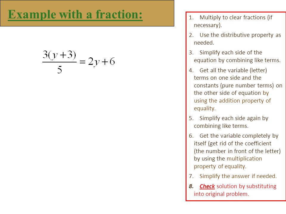 Example with a fraction: 1.Multiply to clear fractions (if necessary).