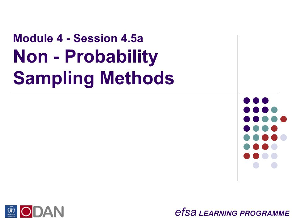efsa LEARNING PROGRAMME Module 4 - Session 4.5a Non - Probability Sampling Methods
