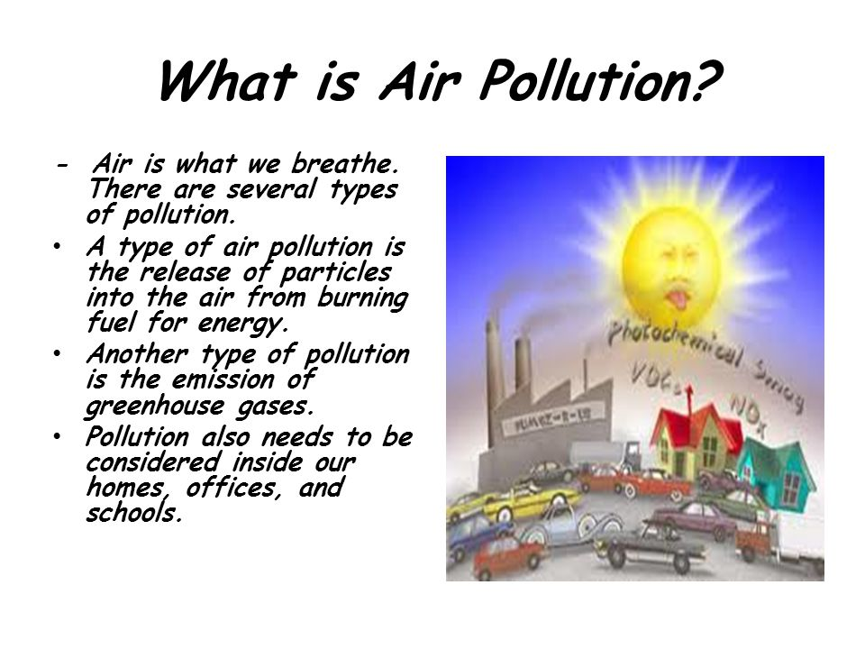 essay air pollution causes effects The causes, effects and possible solutions to pollution air pollution is not a new topic it is a problem that we have noticed since the how to decrease the pollution of energy giving introduction the topic of this essay is about power and energy people cannot exist without power and energy.