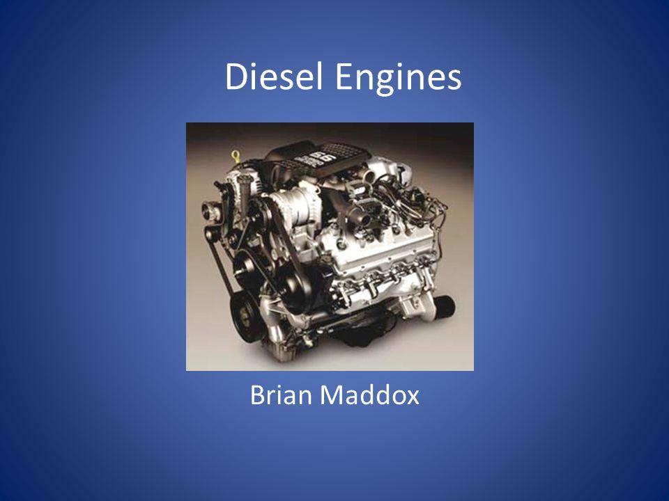 Diesel Engines Brian Maddox. History Invented by Rudolf Diesel ...