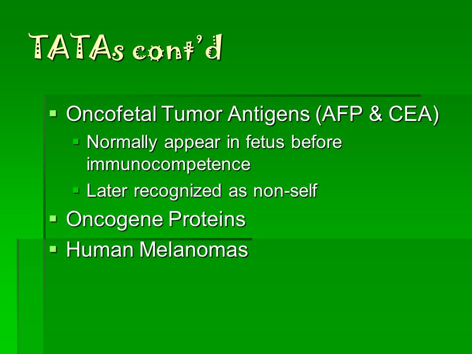 TATAs  NOT unique to tumor cells  DO occur on normal cells in the body  So where's the problem.