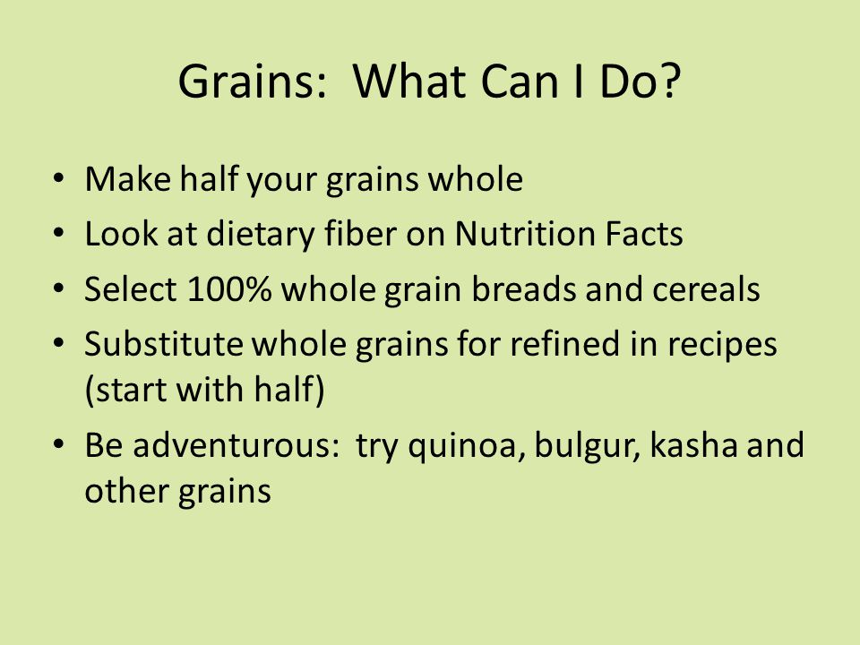 Grains: What Can I Do.