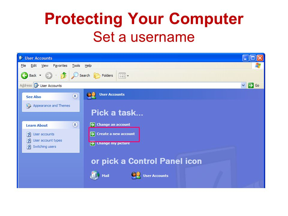 Protecting Your Computer Set a username