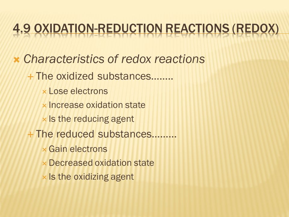  Characteristics of redox reactions  The oxidized substances……..