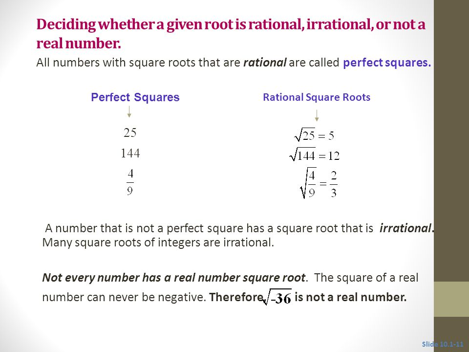 Deciding whether a given root is rational, irrational, or not a real number.
