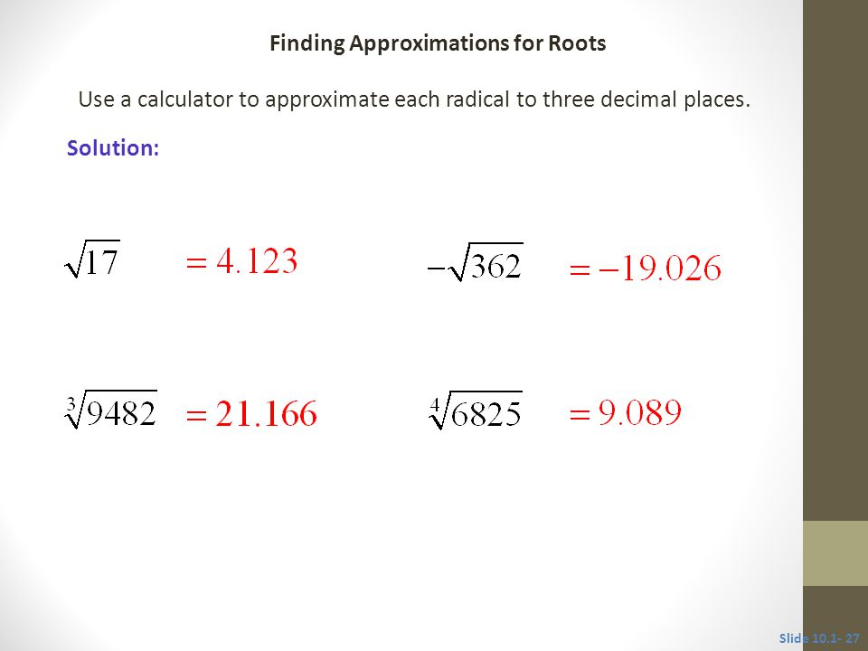 Use a calculator to approximate each radical to three decimal places.