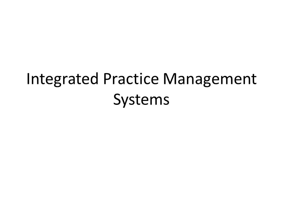Integrated Practice Management Systems