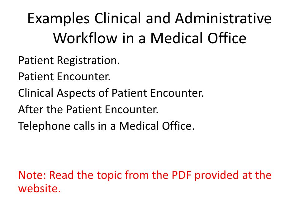 Examples Clinical and Administrative Workflow in a Medical Office Patient Registration.