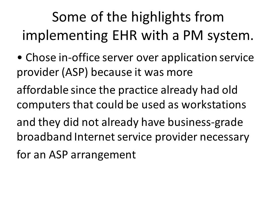 Some of the highlights from implementing EHR with a PM system.