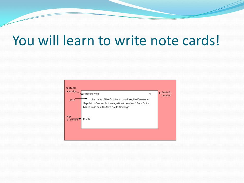 You will learn to write note cards!