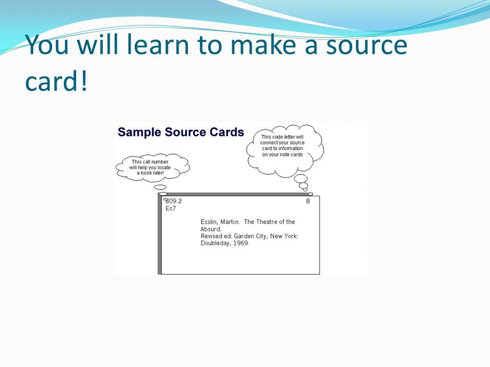 You will learn to make a source card!