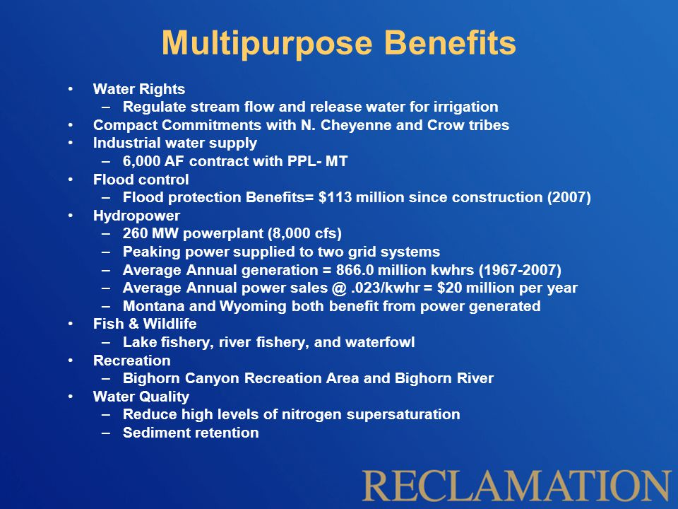 Multipurpose Benefits Water Rights –Regulate stream flow and release water for irrigation Compact Commitments with N.