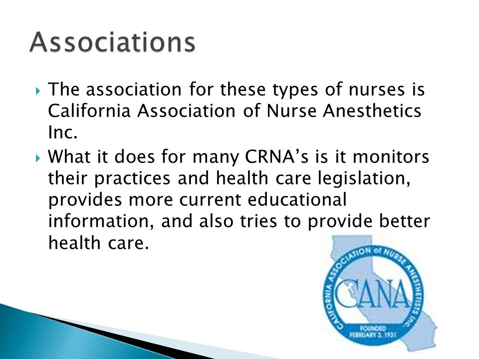  The association for these types of nurses is California Association of Nurse Anesthetics Inc.