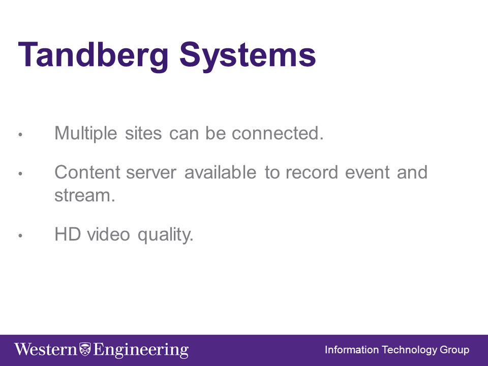 Tandberg Systems Multiple sites can be connected.